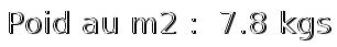 poid m2 7.8